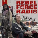 Rebel Force Radio Podcast, Star Wars, Rogue One Reviews